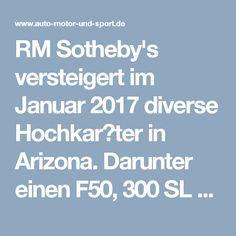 RM Sotheby's versteigert im Januar 2017 diverse Hochkaräter in Arizona. Darunter einen F50, 300 SL Gullwing und eine Shelby 427 Cobra.