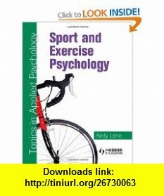 Sport  Excercise Psychology Topics in Applied Psychology (9780340928943) Andy Lane , ISBN-10: 0340928948  , ISBN-13: 978-0340928943 ,  , tutorials , pdf , ebook , torrent , downloads , rapidshare , filesonic , hotfile , megaupload , fileserve