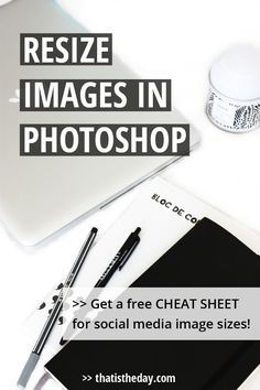 You created some awesome images for your blog and social media but they aren't displayed correctly. In this post you will find an easy way to resize your images in Photoshop to make them fit + get your free cheat sheet to look up the sizes you'll need to post them on social media | thatistheday.com