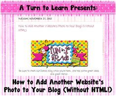A Turn to Learn: How to Add Another Website's Photo to Your Blog! (Without HTML)