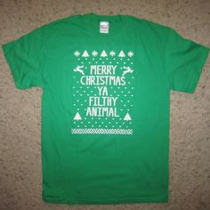 ugly christmas sweater t shirt merry xmas ya filthy animal. I want this!!