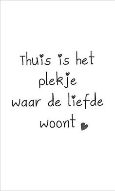 waar iedereen nog in mij geloofd (Home is the place where love lives) Home Quotes And Sayings, Family Quotes, Words Quotes, Wise Words, Favorite Quotes, Best Quotes, Funny Quotes, Dutch Words, Dutch Quotes