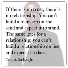 You can't build a mansion on sand and expect it to stand. ~Tony A. Gaskins, Jr.