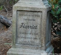 Harriet Inscription on one of the Grave Markers from the Haunted Mansion at Magic Kingdom / Disney World.  The inscription reads:  First Lady of the Opera / Our Haunting Harriet / Searched for a Tune / But Never Could Carry It.   Free eNewsletter and 45 great Disney World freebies - http://www.buildabettermousetrip.com/disney-freebies/ #HauntedMansion