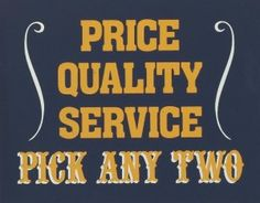 Price, Quality or Service – Pick Two Because You Will Not Get All Three | The Karcher Group Blog