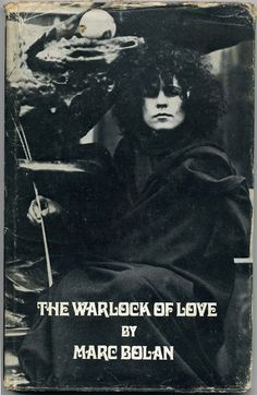 Warlock of Love: Marc Bolan, 1969....I have never heard of this, but now that I have....well you can probably guess this is a must read!!!!