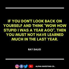 Wise words from the founder of the worlds largest Hedge Fund, Ray Dalio. His hedge fund manages around $160 Billion. Follow @alphainvestingco  Tags #quotes #quotestagram #quotestoliveby #raydalioquotes #raydalio #grow #growth #growthmindset #growth #growthquotes #entrepreneurlife #entrepreneur #usa #wallstreet #wallstreetjournal #hedgefund #hedgefundmanager #hedgefunds #finance #business #investing #tips #wordsofwisdom #wordstoliveby #quoteoftheday Ray Dalio, Hedge Fund Manager, Finance Business, Growth Quotes, Dont Look Back, Wall Street Journal, Growth Mindset, You Must, Looking Back