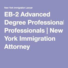 EB-2 Advanced Degree Professionals | New York Immigration Attorney