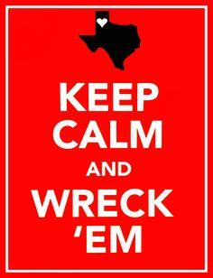 keep calm and wreck'em ..TexasTech Red Raiders.. guns up!