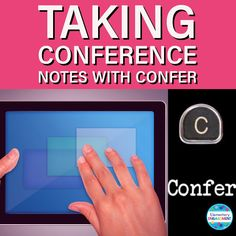 The Confer app is an excellent option for taking notes during reading and writing conferences.