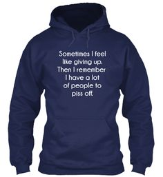 Feel Like Giving Up Hoodie and Tee! Funny quotes motivation