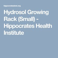 Hydrosol Growing Rack (Small) - Hippocrates Health Institute