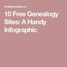 10 Free Genealogy Sites: A Handy Infographic
