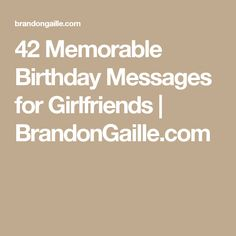 42 Memorable Birthday Messages for Girlfriends | BrandonGaille.com