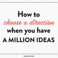 How to choose a direction when you have a million ideas. http://millionaire-marketing.co.uk