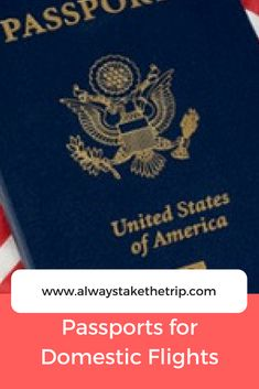 Nine States will need passports for domestic travel beginning in 2018. Be prepared and obtain your US Passport before the rush.
