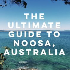 The Ultimate Guide to Noosa, #Australia on Australia's Sunshine Coast. Beautiful #beaches, excellent #food, amazing views!