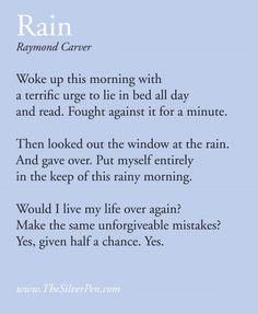 Rainy Day by Raymond Carver - Inspiring Poems Rainy Morning, Rainy Days, Rainy Saturday, Rain Poems, Meaningful Quotes, Inspirational Quotes, Rainy Day Quotes, Breast Cancer Inspiration, Raymond Carver