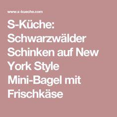 S-Küche: Schwarzwälder Schinken auf New York Style Mini-Bagel mit Frischkäse