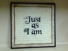 https://www.etsy.com/listing/187340422/just-as-i-am-12x12-wooden-sign