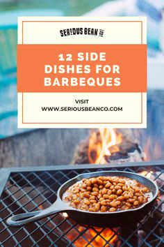 When it comes to BBQ, the best side dishes are beans — not just any beans — SER!OUSLY delicious beans bursting with flavor from Serious Bean Co. Side Dishes For Bbq, Best Side Dishes, Vegetable Side Dishes, Campfire Food, Campfire Recipes, Grilling Recipes, Cooking Recipes, Biscuits, Food Website