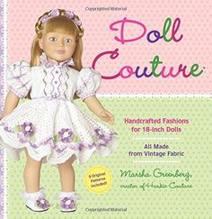 Doll Couture: Handcrafted Fashions for 18-inch Dolls by Marsha Greenberg http://www.amazon.com/dp/0762453729/ref=cm_sw_r_pi_dp_wyL3ub1M0NA07