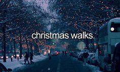christmas walks :)