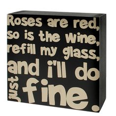 Roses Are Red So Is The Wine Box Sign Texas Wineries, Grapevine Texas, Wine Decor, Box Signs, My Glass, Corks, Finding A House, Grape Vines, Red Roses
