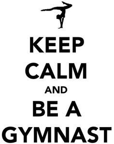 Keep calm and be a gymnast!