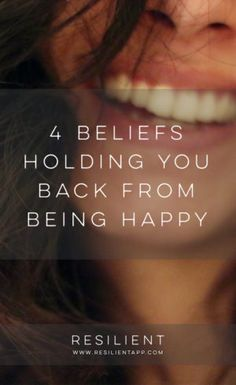 If you're struggling with being unhappy, it's possible that some of your long-held beliefs are actually getting in the way. Here are 4 beliefs holding you back from being happy.