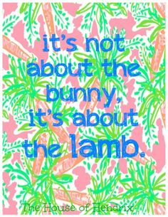 Print this out and put it in a white frame. Easter Printable - It's not about the Bunny, it's about the Lamb