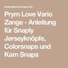 Prym Love Vario Zange - Anleitung für Snaply Jerseyknöpfe, Colorsnaps und Kam Snaps