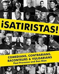 Satiristas: Comedians Contrarians Raconteurs & Vulgarians