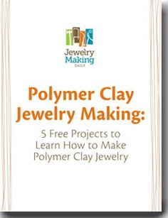 """Free ebook: """"Polymer Clay Jewelry Making"""" from Jewelry Making Daily and pcPolyzine.com."""