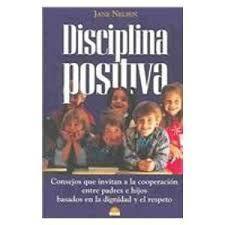 Baúl de noticias - Bagul de notícies: La disciplina positiva (Jane Nelsen)