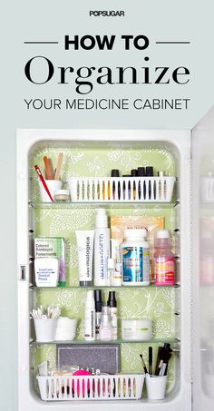 Organize Your Medicine Cabinet... LOVE the wallpaper on the back