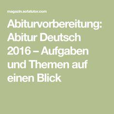 Abiturvorbereitung: Abitur Deutsch 2016 – Aufgaben und Themen auf einen Blick