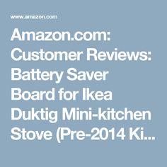 Amazon.com: Customer Reviews: Battery Saver Board for Ikea Duktig Mini-kitchen Stove (Pre-2014 Kitchens Only)