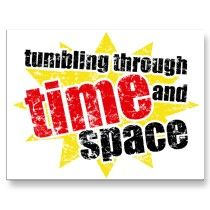 Tumbling Through Time and Space - for fans of science, astronomy and science. On postcards, mugs and t-shirts by ObsessionDesign