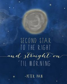 "Peter Pan quote 8x10 print ""Straight on 'til morning"" @Maria Canavello Mrasek Canavello Mrasek Canavello Mrasek Canavello Mrasek Canavello Mrasek Canavello Mrasek Canavello Mrasek Canavello Mrasek Thompson this would be a great poster for bebes room"