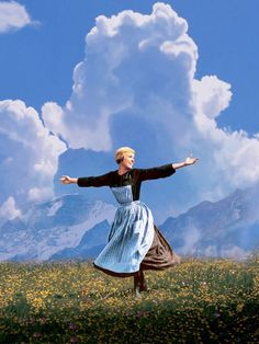 The hills are alive, with the sound of music. Julie Andrews