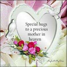 Special Hugs To A Precious Mother In Heaven mothers day mothers day quotes mothers day images mothers day wishes mothers day greetings Birthday In Heaven Quotes, Mom In Heaven Quotes, Happy Birthday In Heaven, Sister Birthday Quotes, Heaven Poems, Sister Poems, Mom Birthday, Mother's Day In Heaven, Mother In Heaven