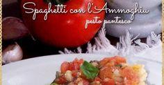 Sciroppo di mirtilli e piccoli equilibri: Spaghetti con l'Ammoghiu pesto pantesco