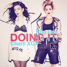 Charli XCX & Rita Ora  Doing it ❤️