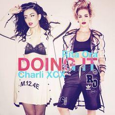 Charli XCX & Rita Ora  Doing it ❤️