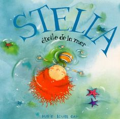 Stella, étoile de la mer / Marie-Louise Gay