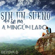 Sin un sueño no se va a ningún lado. #bezoya, viaje, naturaleza, acantilado, viajar, excursión, amigos, sueños, inspiración, motivación, optimismo, positividad, frases, frases inspiradoras, frases motivadoras