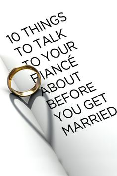 10 Things To Talk To Your Fiance About...