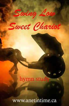 swing low sweet chariot hymn study Swing Low Sweet Chariot, American Heritage Girls, Church History, Parenting Articles, Sunday School Lessons, Library Of Congress, Spirituality, Bible, Faith