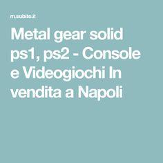Metal gear solid ps1, ps2 - Console e Videogiochi In vendita a Napoli